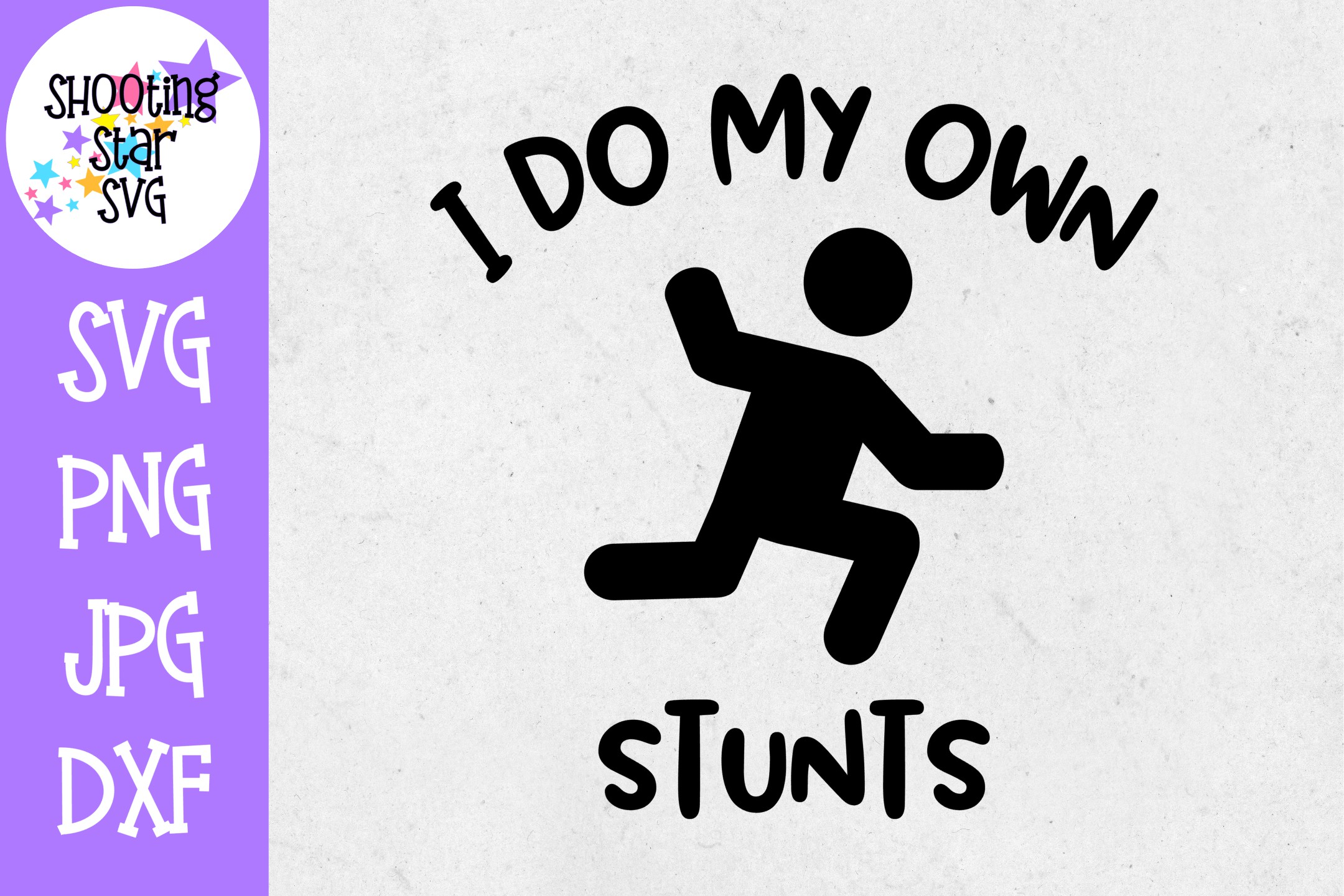 I Do my Own Stunts SVG - Funny SVG - Father's Day SVG example image 1