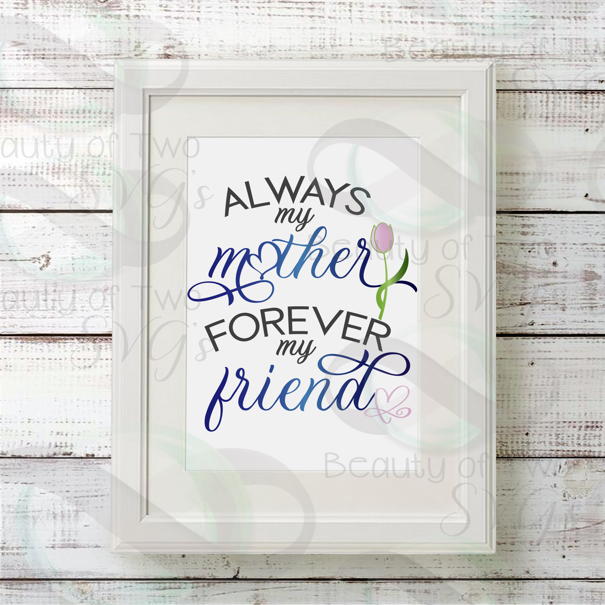 Always my mother forever my friend 10x12, Mothers Day print, example image 2