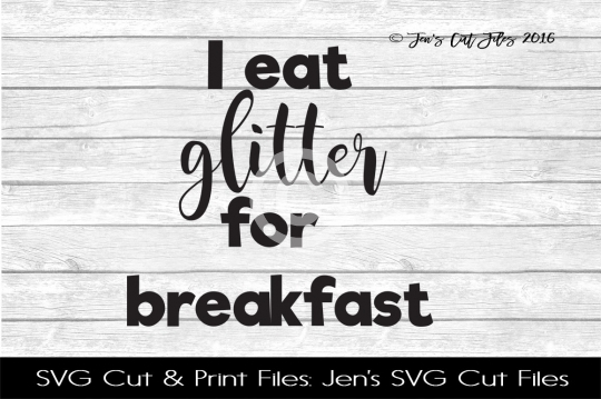 I Eat Glitter For Breakfast SVG Cut File example image 1
