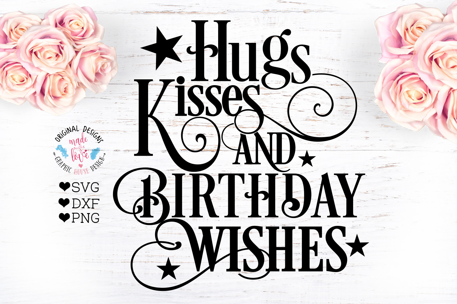 Birthday Cut File - Hugs Kisses and Birthday Wishes example image 2