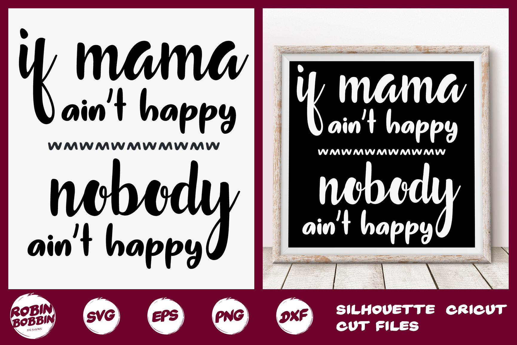 If Mama Ain't Happy, Nobody Ain't Happy SVG - Mother SVG example image 1