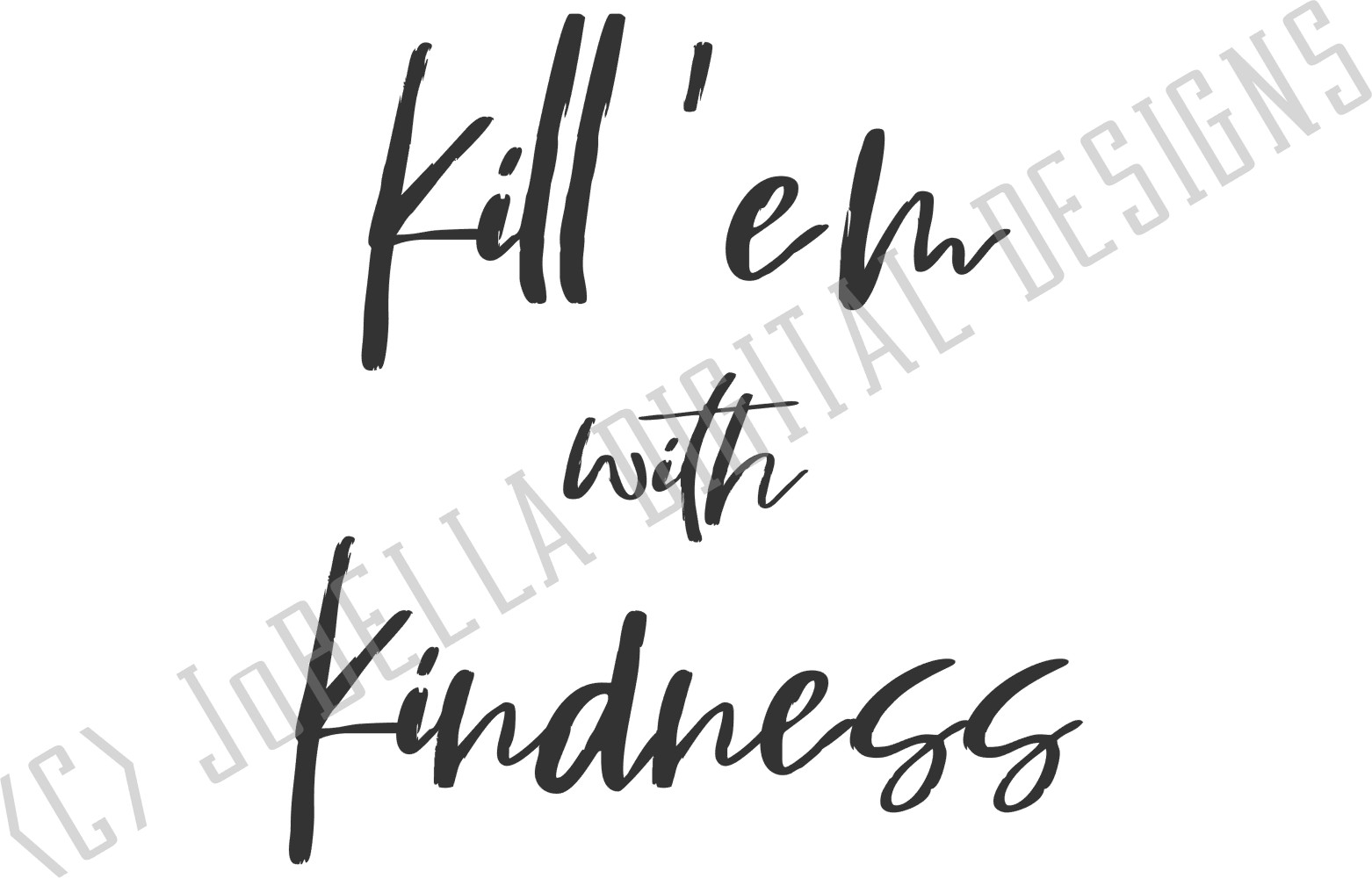 Kindness SVG and Printable - Kill 'em With Kindness example image 3