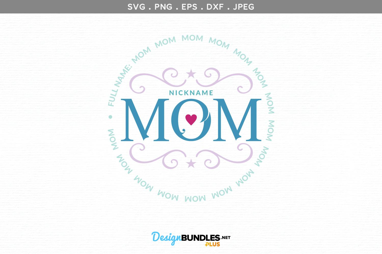 Nickname Mom - svg & printable example image 2