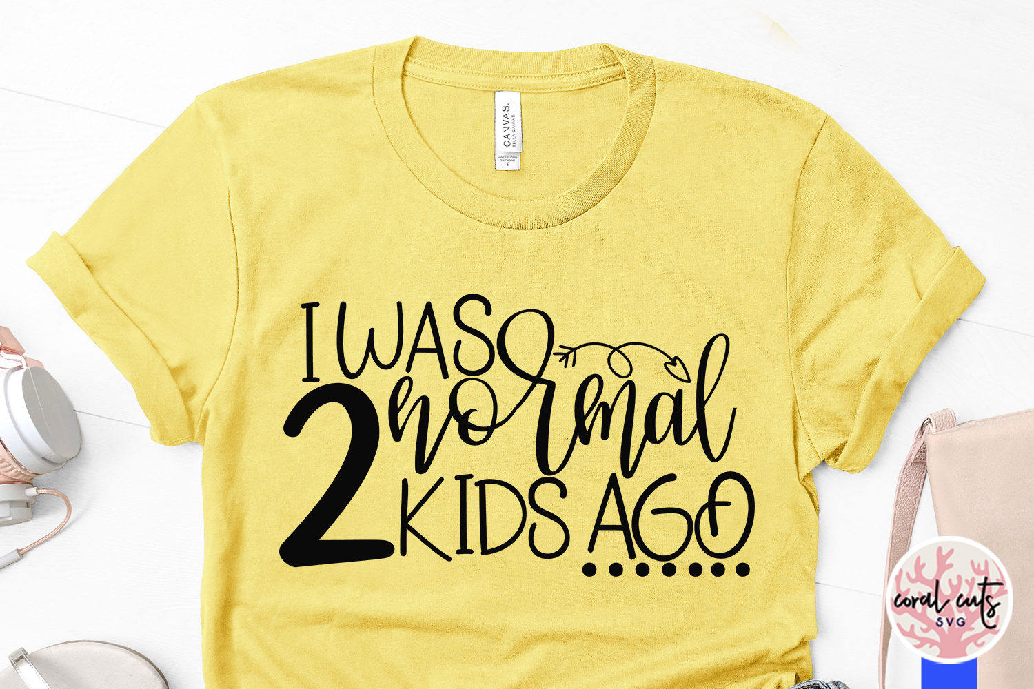 I was normal 2 kids ago - Mother SVG EPS DXF PNG Cut File example image 3