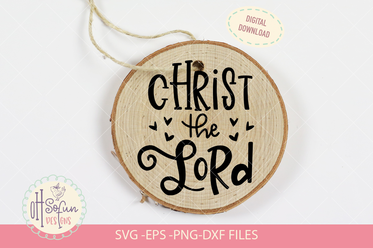 Christ the lord, hand lettering Christmas ornament SVG example image 1