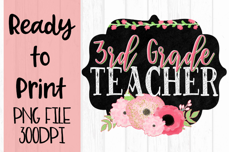 Third Grade Teacher Chalkboard and Flowers Ready to Print example image 1