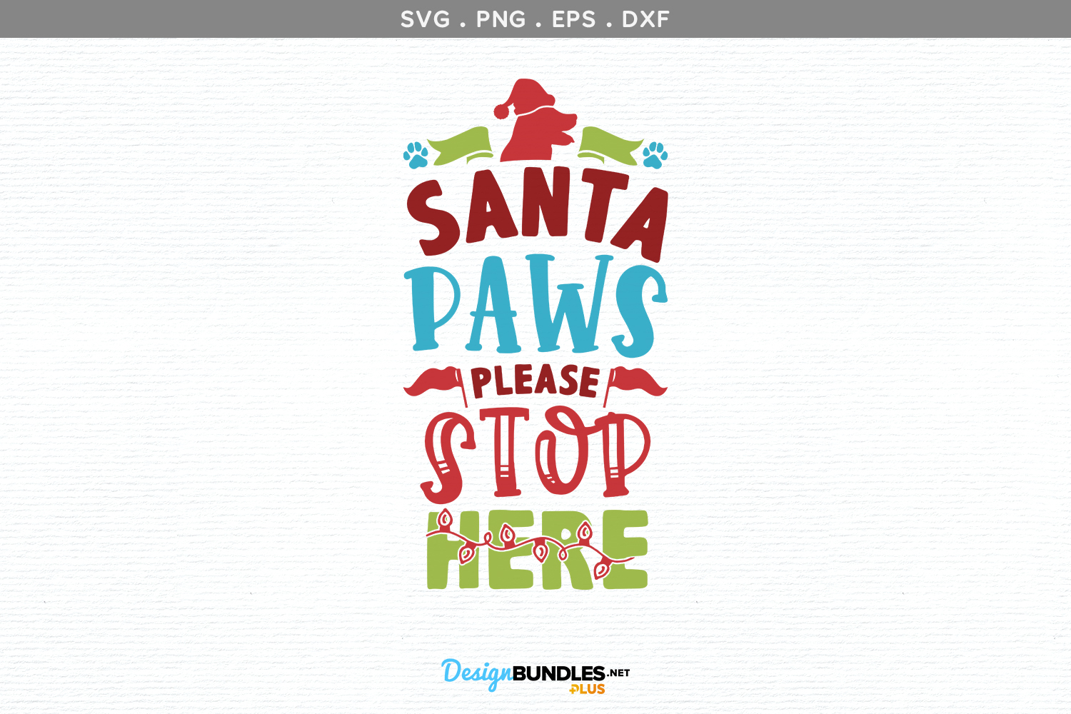 Santa Paws, Please stop here - svg, printable example image 2