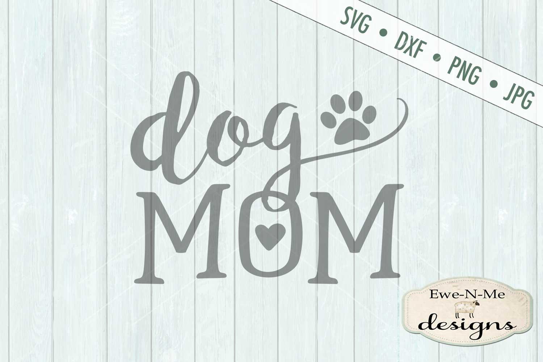 Dog Mom SVG DXF Cut File example image 2