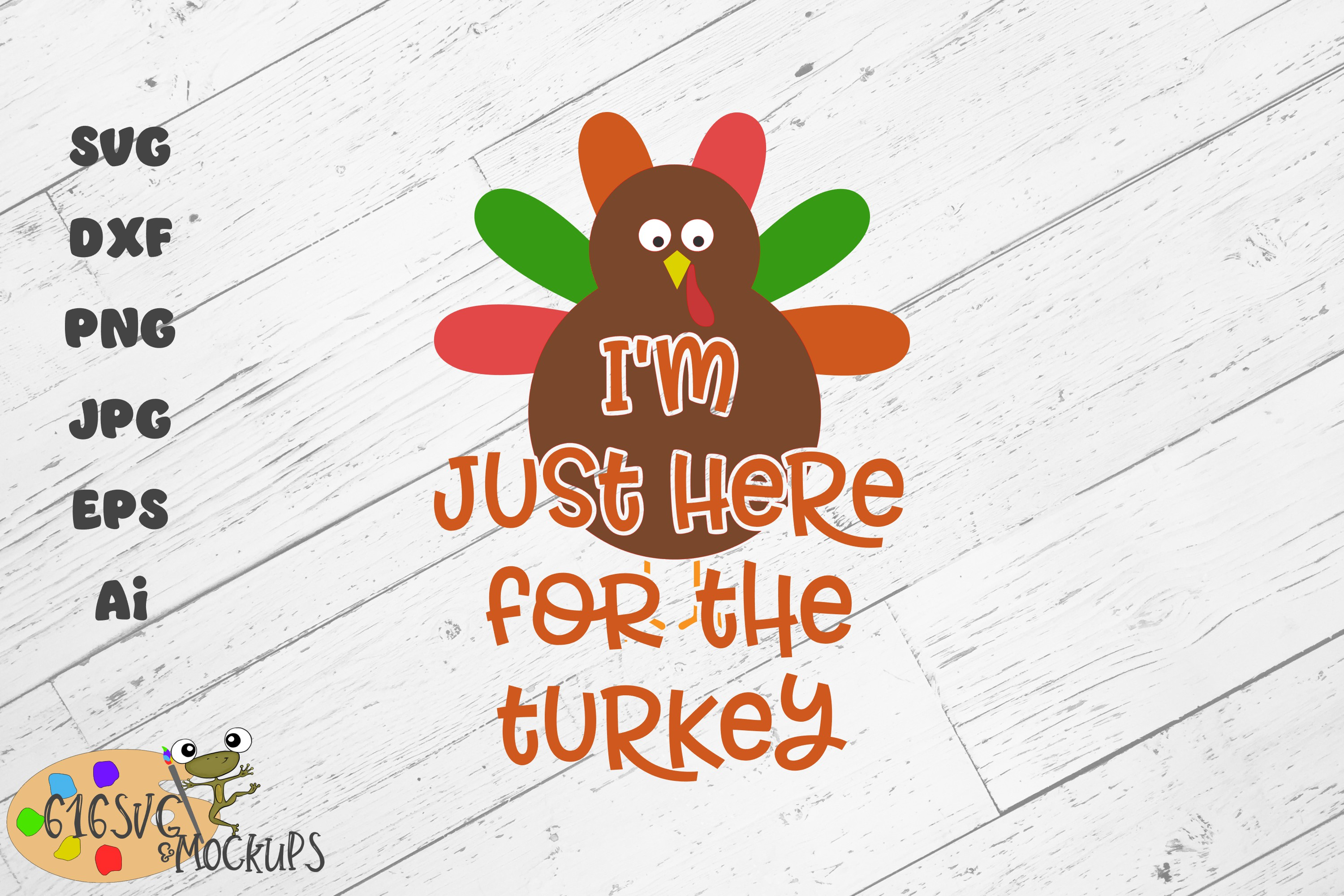 I'm Just Here For The Turkey SVG example image 2