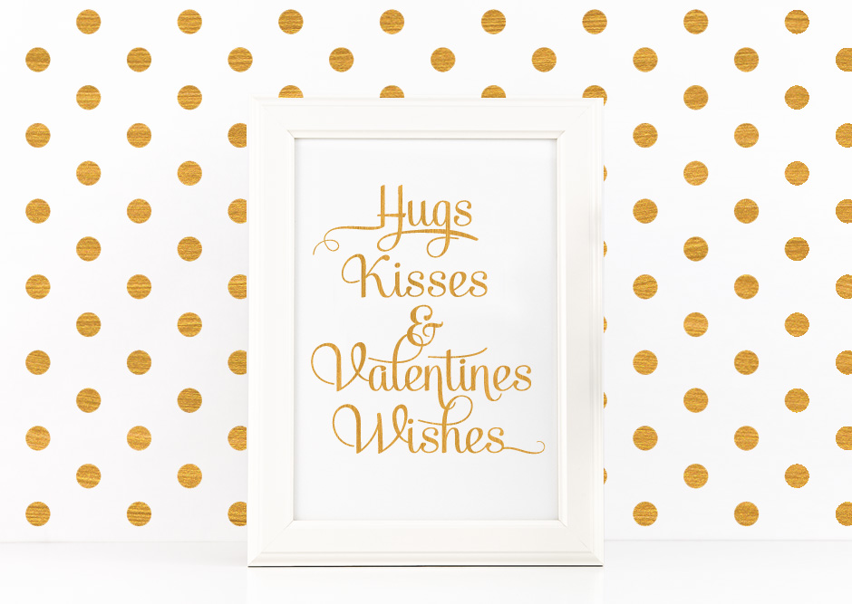 Hugs Kisses & Valentines Wishes Printable Poster Inspirational Quote Golden + SVG files example image 1