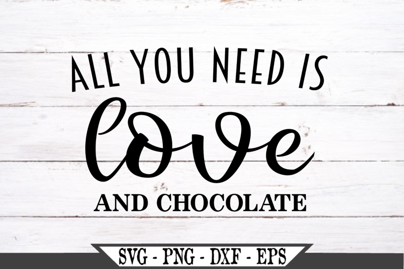 All You Need Is Love And Chocolate SVG example image 2
