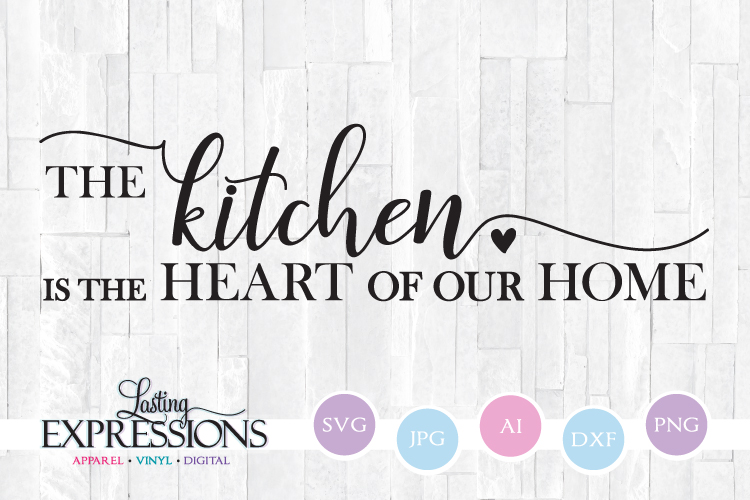 Kitchen is the heart of our home SVG Quote example image 1