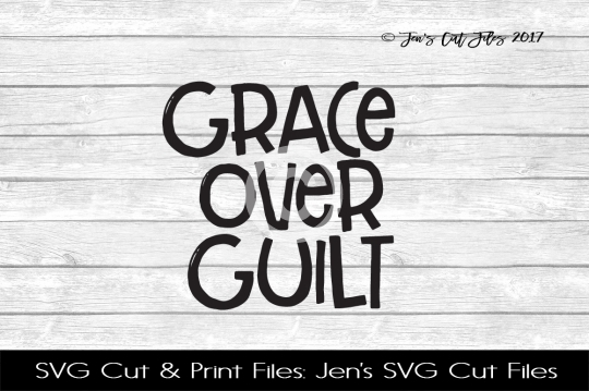 Grace Over Guilt SVG Cut File example image 1
