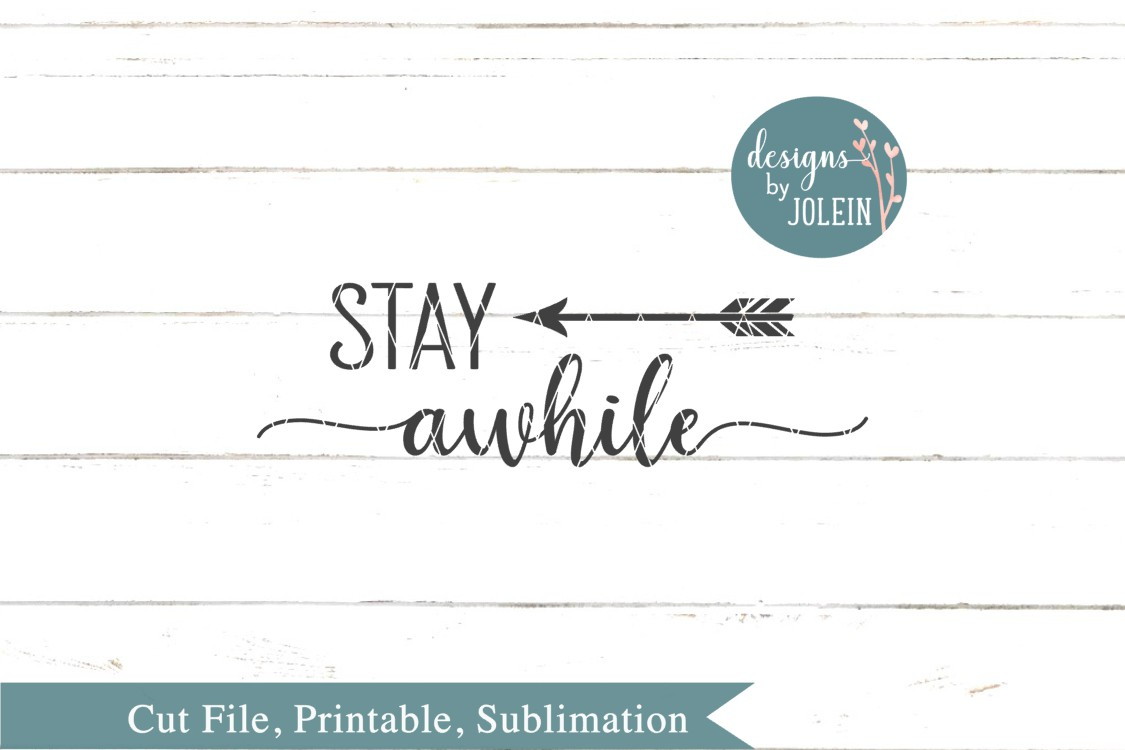 Stay Awhile SVG, png, eps, sublimation, dxf, jpeg example image 3