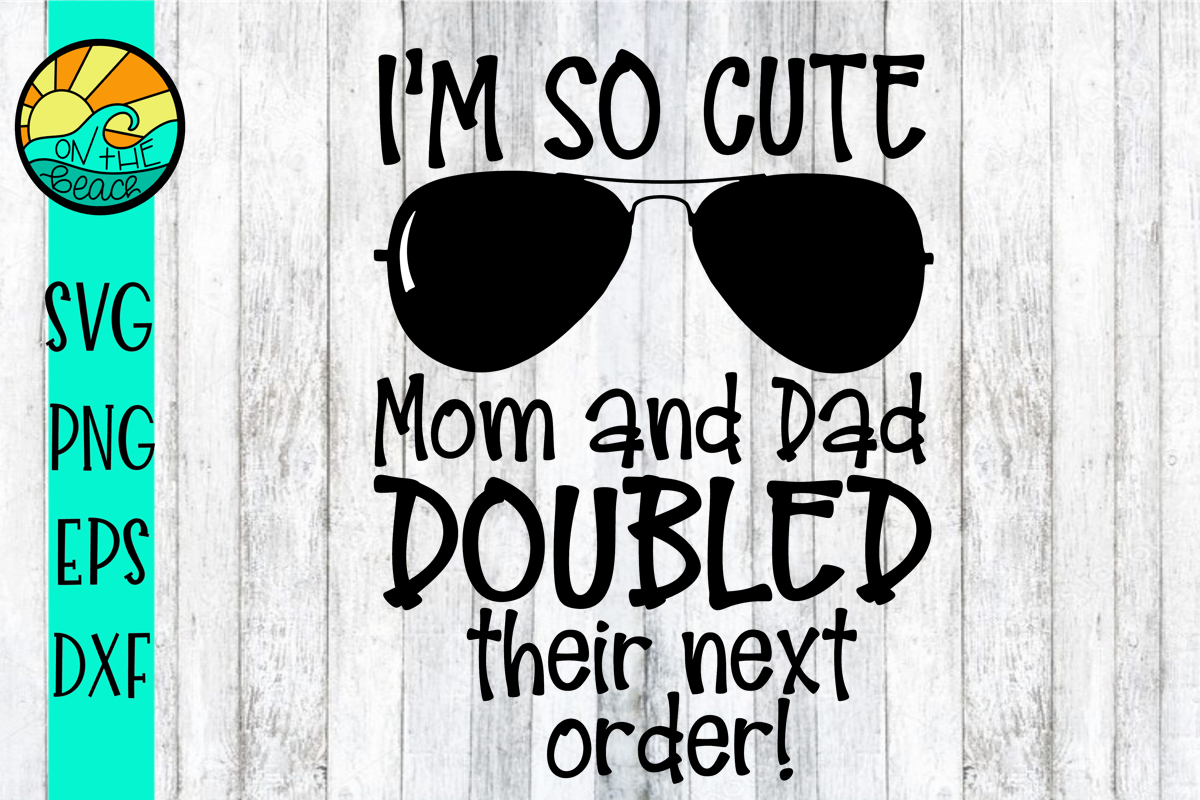 I'm So Cute Mom & Dad Doubled - Twins - SVG PNG DXF EPS example image 1