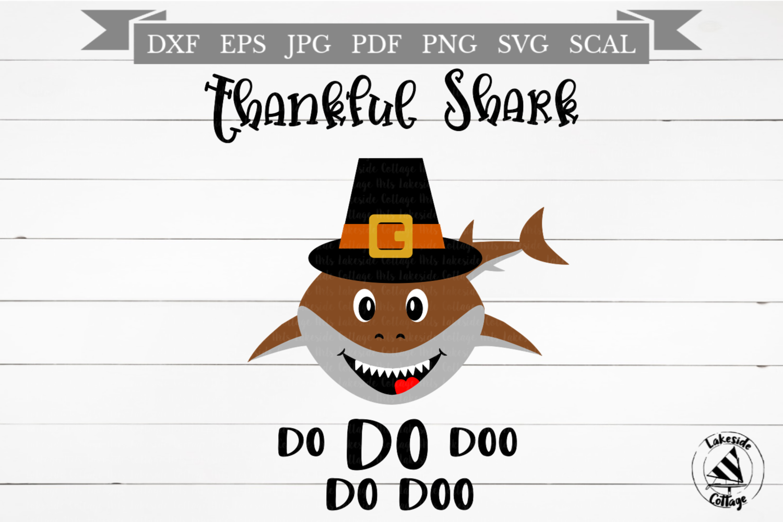 Thankful Shark Do Doo Do Thanksgiving SVG Design example image 1