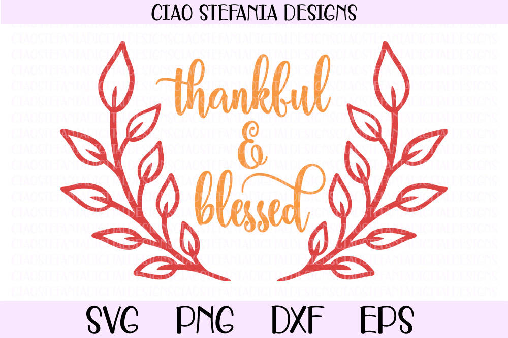 Thankful And Blessed Thanksgiving Fall SVG PNG DXF EPS Cut example image 1