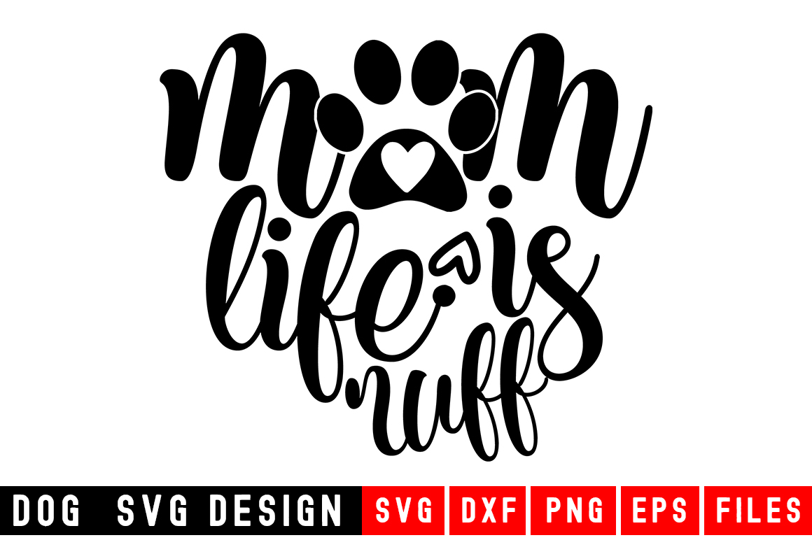 Mom Life is Ruff svg|Fur Mom SVG|Animal and example image 1