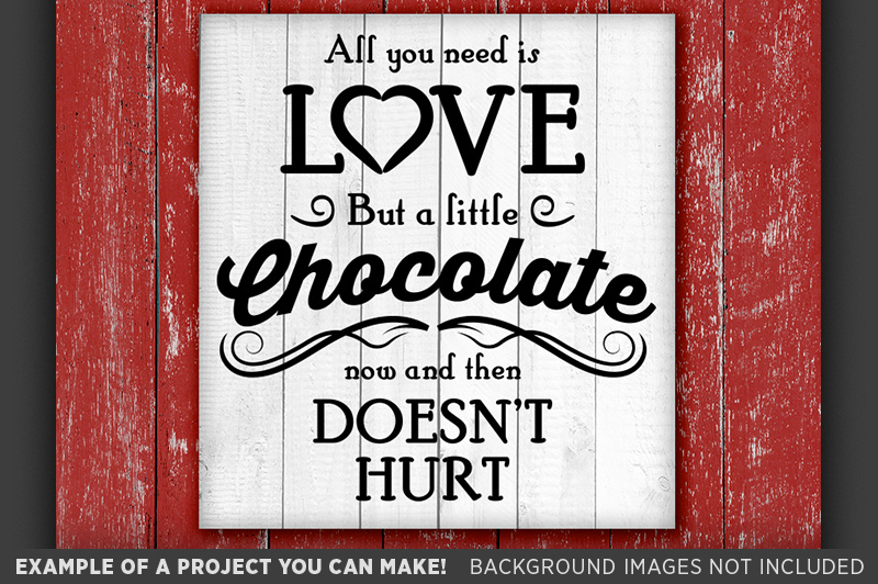 All You Need Is Love & Chocolate Sign SVG - Valentine - 1503 example image 2