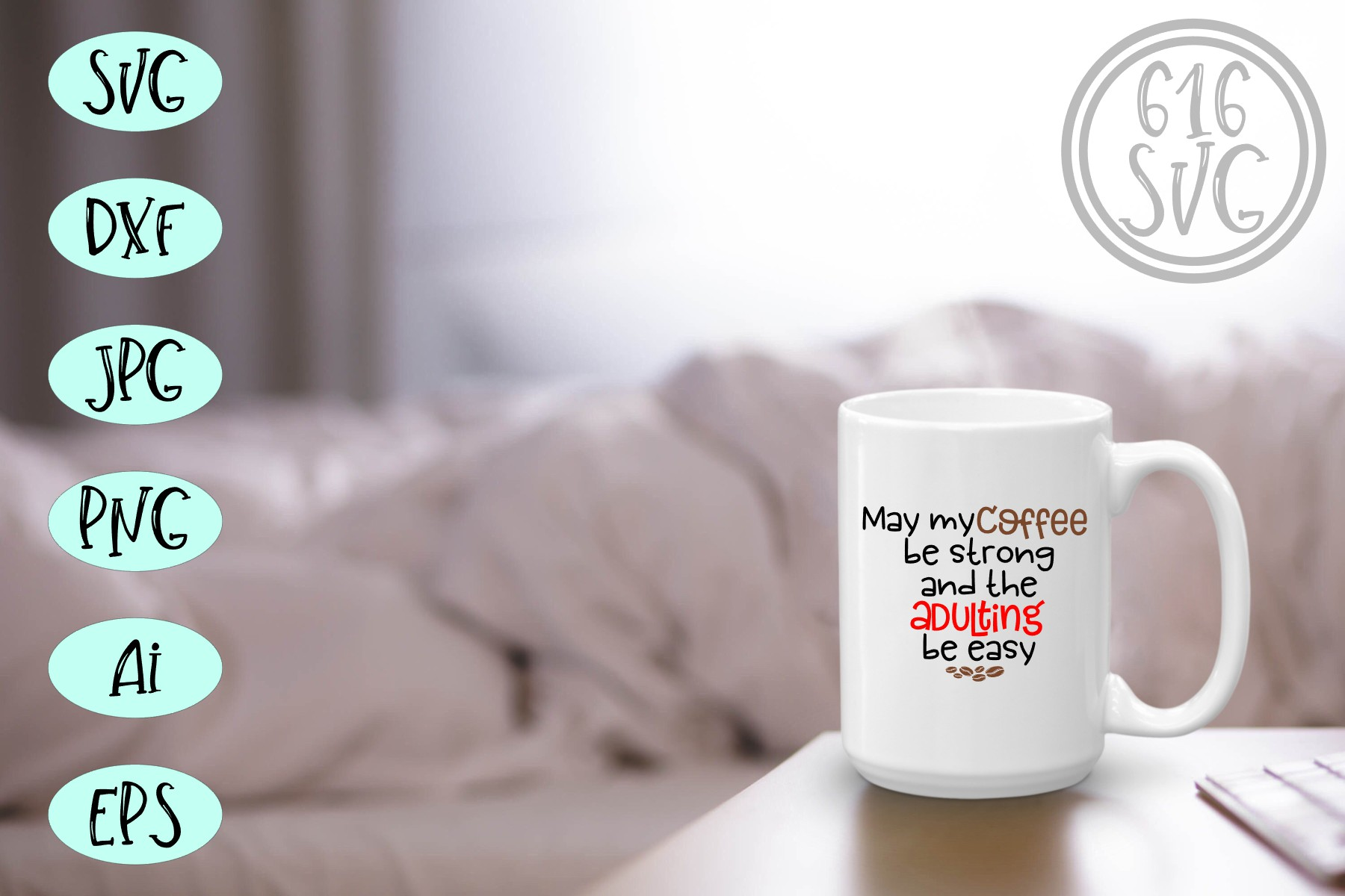May my coffee be strong SVG, DXF, Ai, PNG example image 1