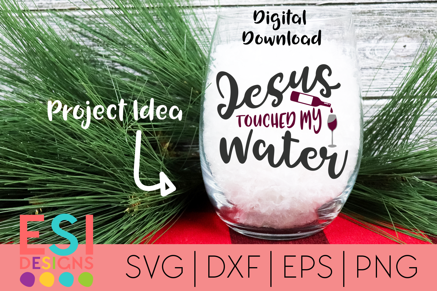 Wine SVG  Jesus Touched My Water   SVG DXF EPS PNG example image 1
