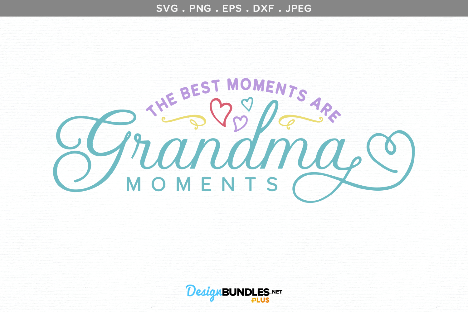 Best Moments are Grandma moments - svg cut file example image 2