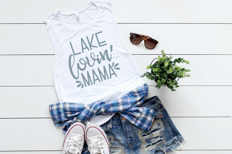 Lake - Summer - Mom - Lake Lovin' Mama SVG example image 2