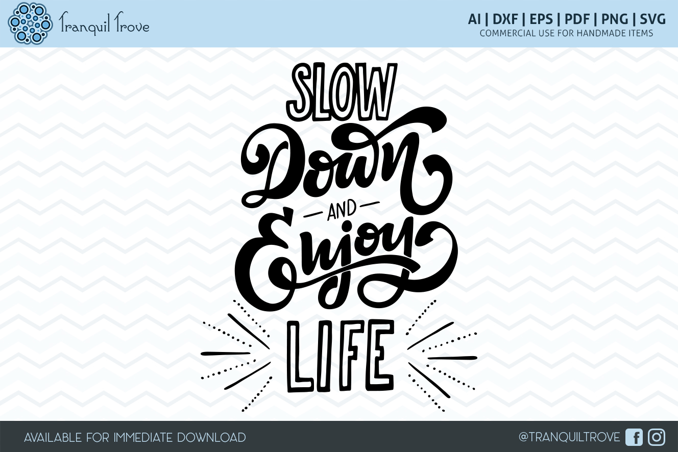 Slow Down and Enjoy LIfe example image 1