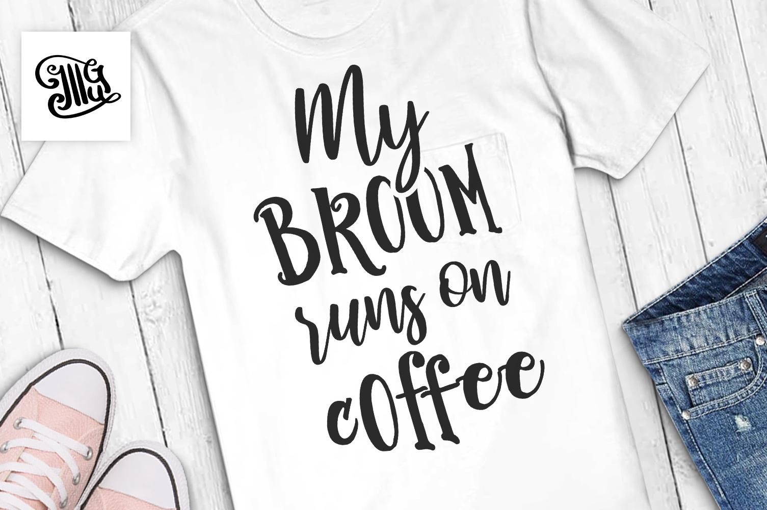 My broom runs on coffee example image 1