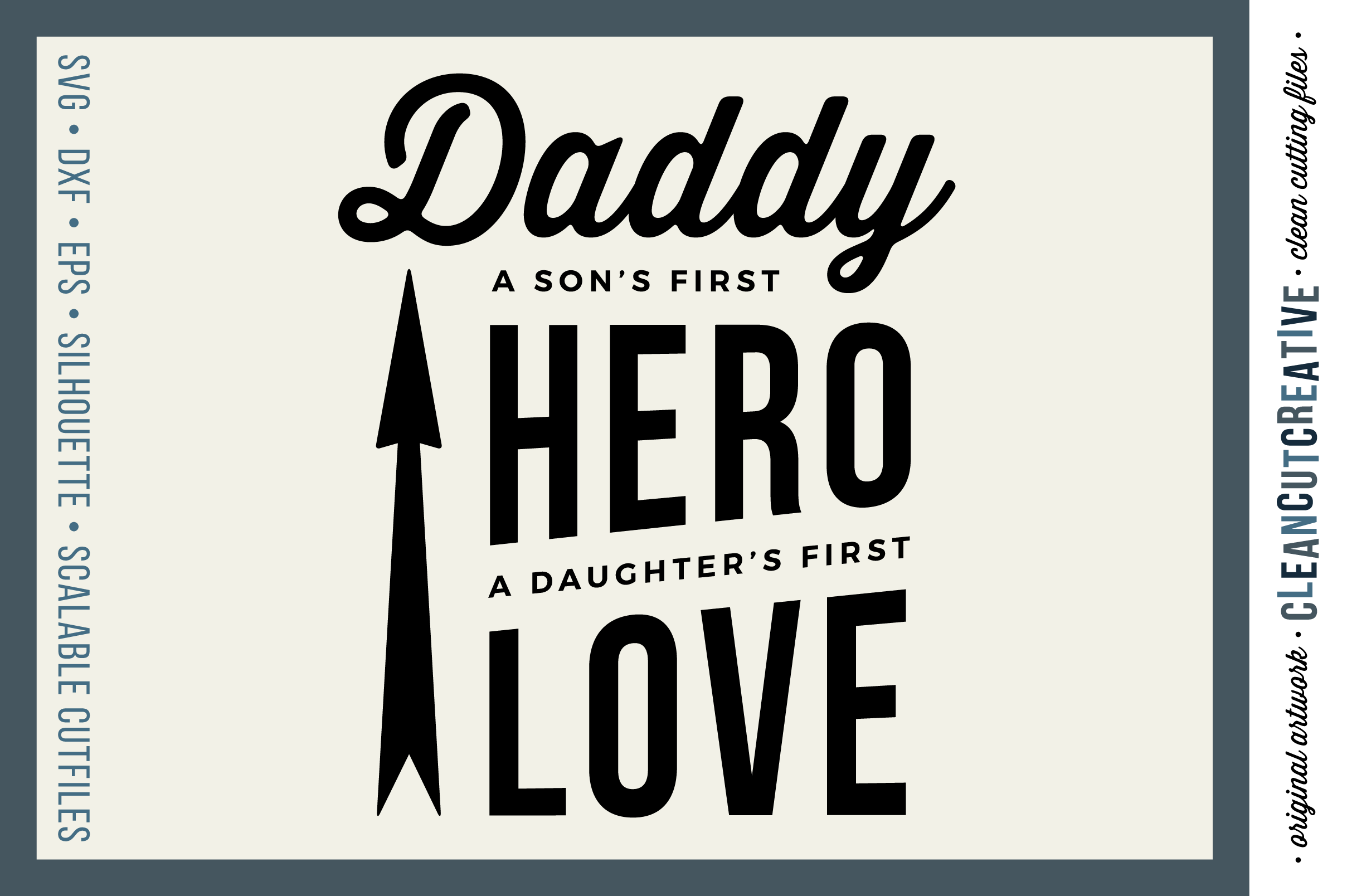 DADDY - A SON'S FIRST HERO, A DAUGHTER'S FIRST LOVE - SVG DXF EPS PNG- Cricut and Silhouette - clean cutting files example image 1