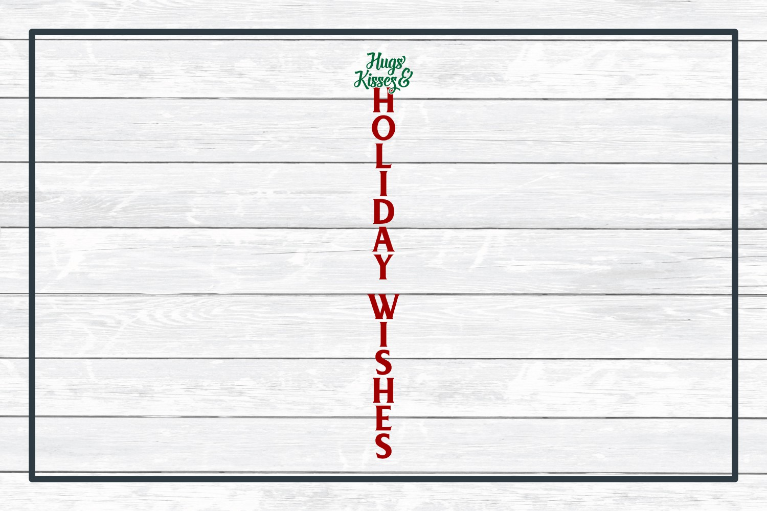 Hugs Kisses & Holiday Wishes Porch Sign Design example image 3