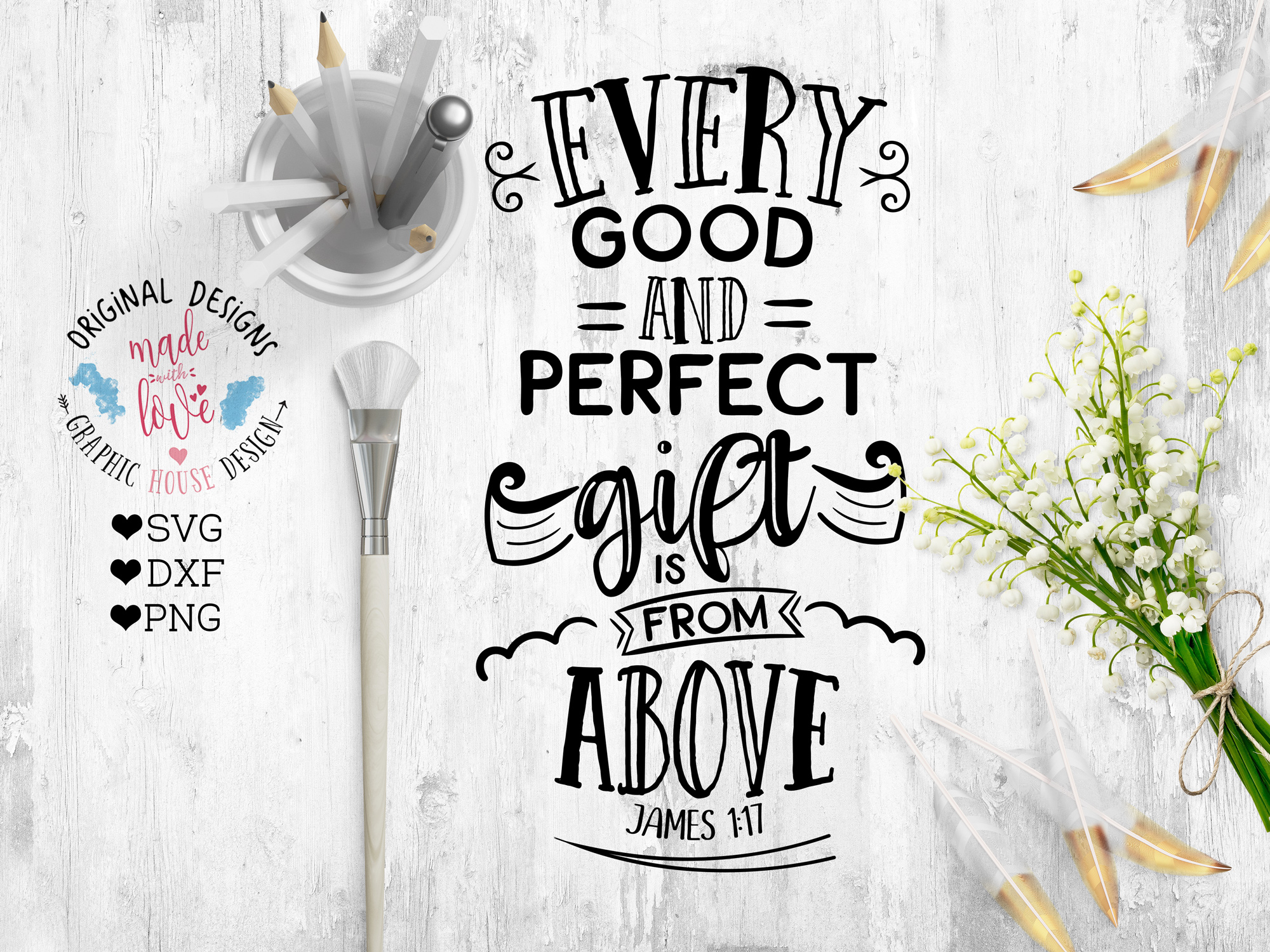 Every good and perfect gift comes from above Cutting File (SVG, DXF, PNG) example image 1