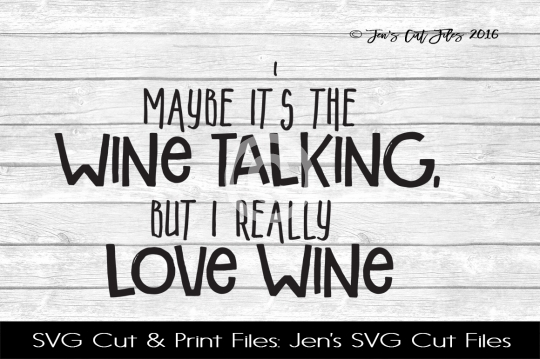 Maybe Its The Wine Talking SVG Cut File example image 1