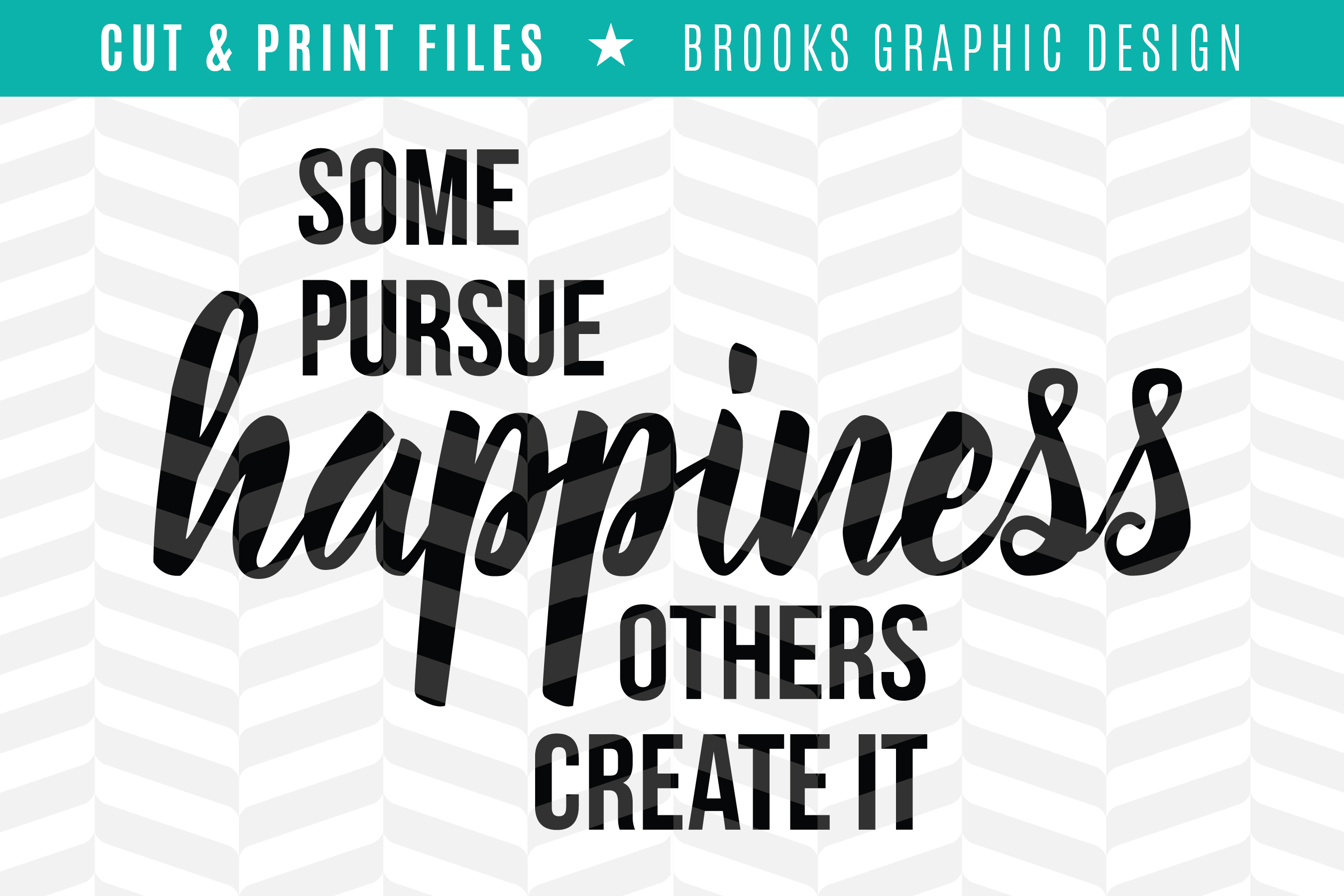 Pursue Happiness - DXF/SVG/PNG/PDF Cut & Print Files example image 1