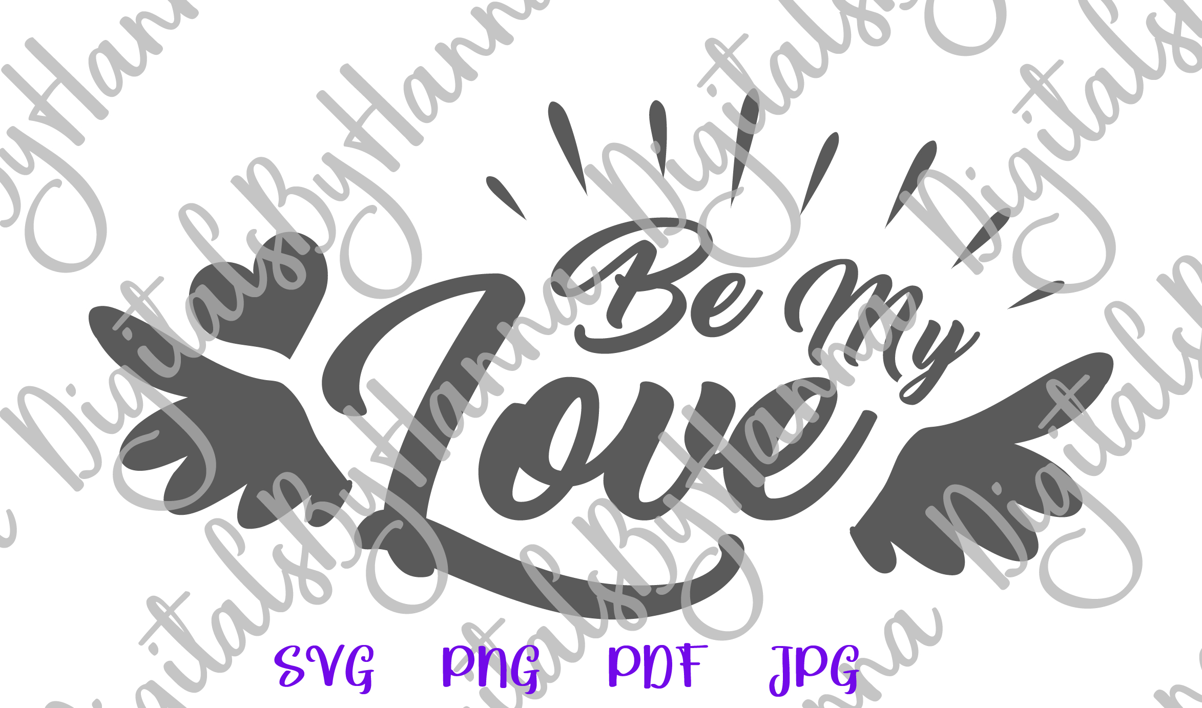 Be My Love Happy Valentines Day Sign Print & Cut PNG SVG example image 5