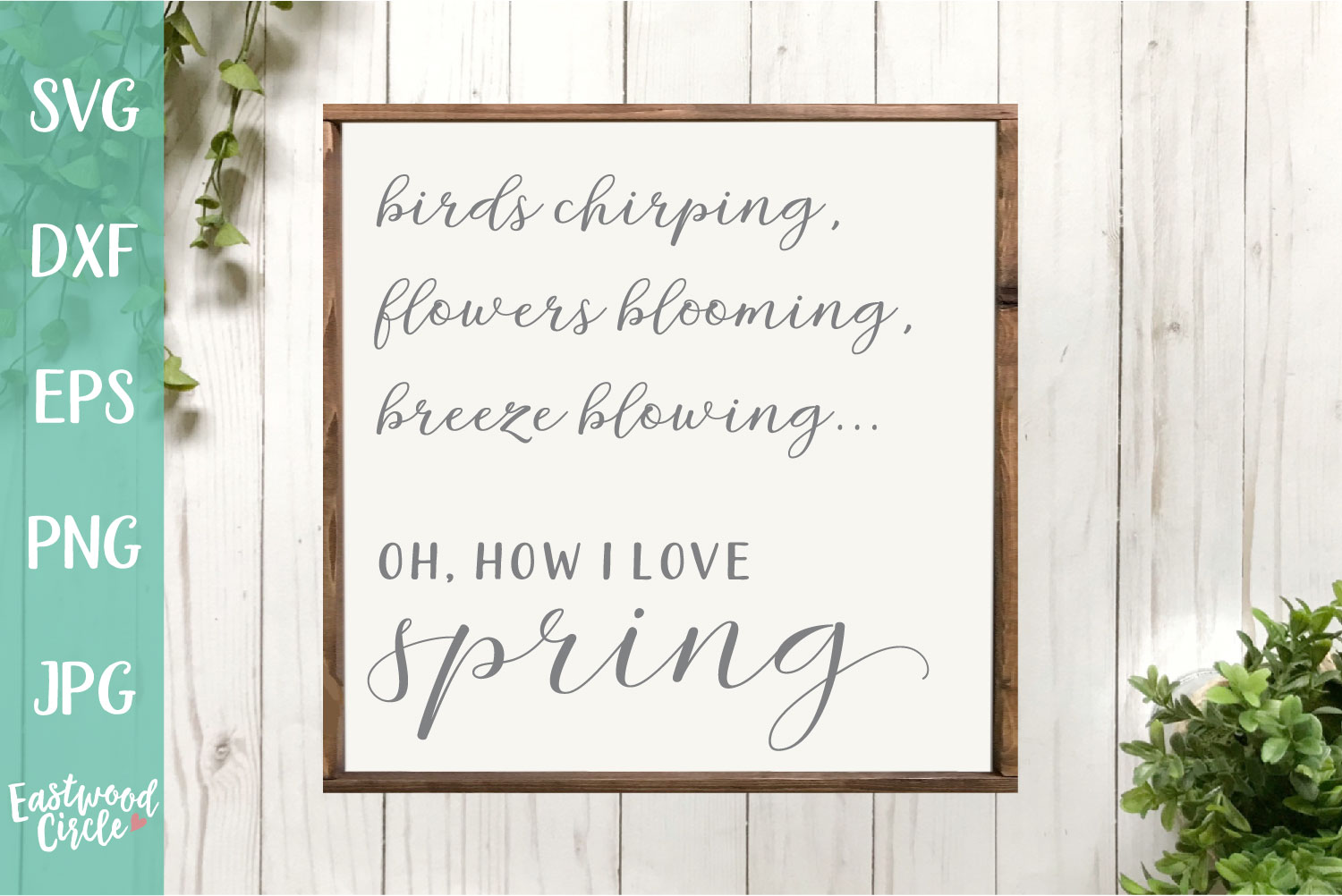 Oh How I Love Spring - A Spring SVG Cut File example image 1