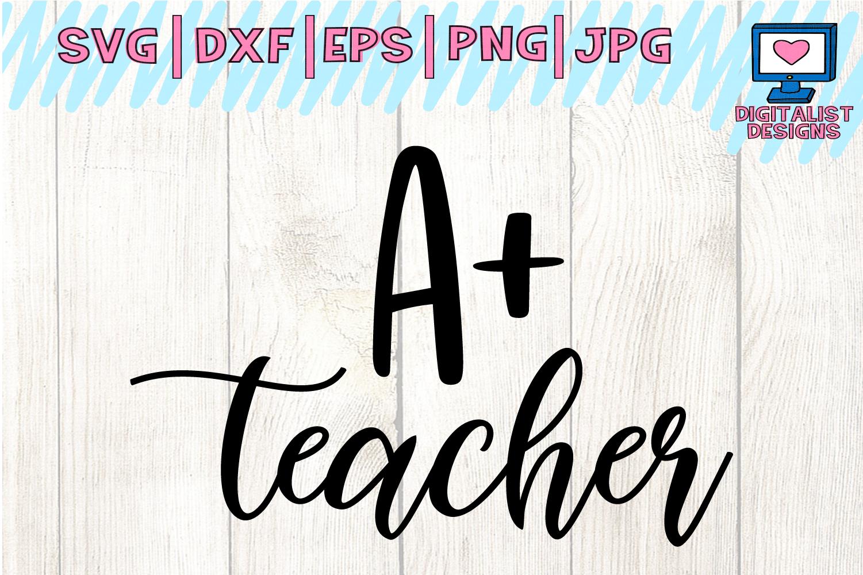A plus teacher svg, cricut, teacher svg, teacher gift example image 1