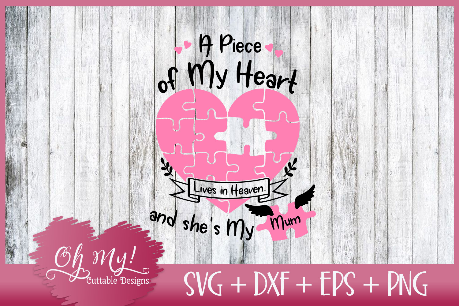 Piece of My Heart Lives In Heaven - Mum - SVG EPS DXF PNG example image 4