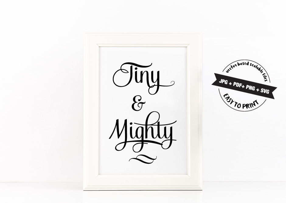 Tiny and Mighty Quote Inspirational Poster to Print in Black with SVG files example image 2