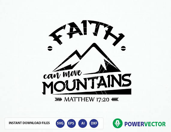 Bible Verse svg, dxf, eps. Faith can move mountains Svg, Religious Svg, Matthew 17:20 svg example image 1