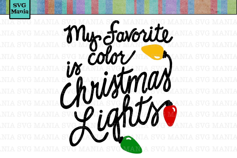 My Favorite Color Is Christmas Lights Svg Funny Christmas