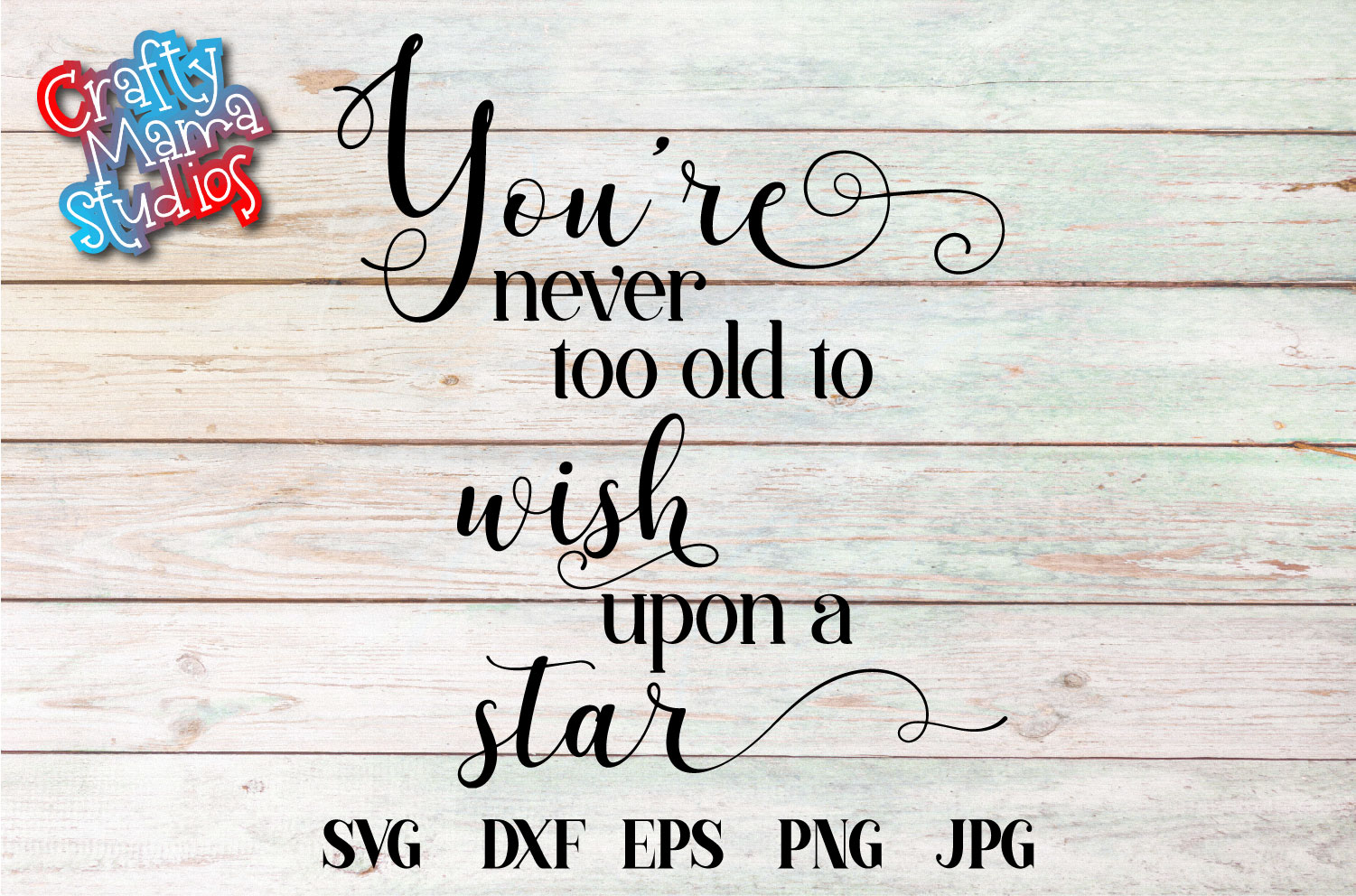 You're Never Too Old To Wish Upon A Star SVG Sublimation example image 2