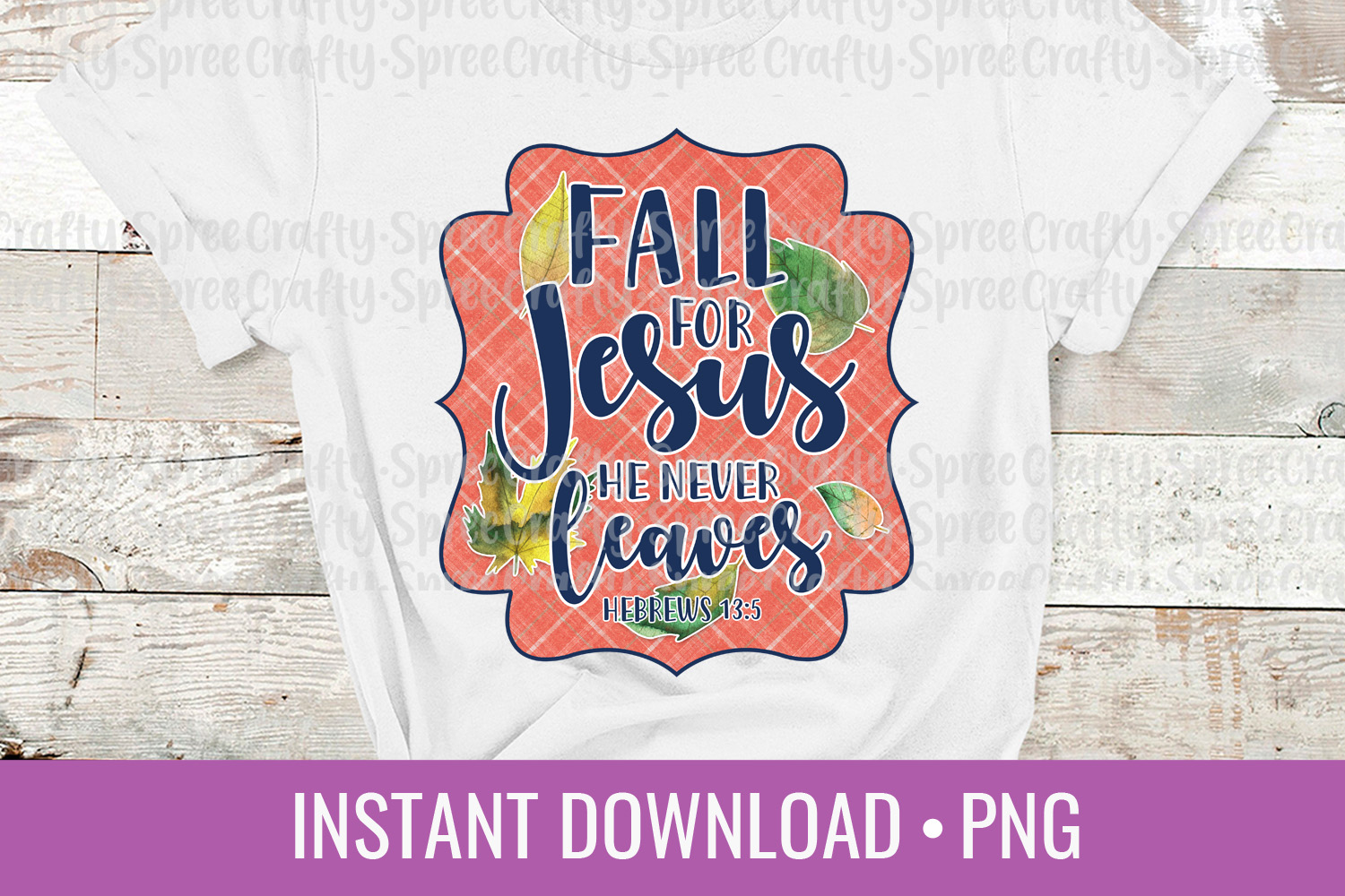 Fall for Jesus He Never Leaves PNG Sublimation DTG Design example image 1