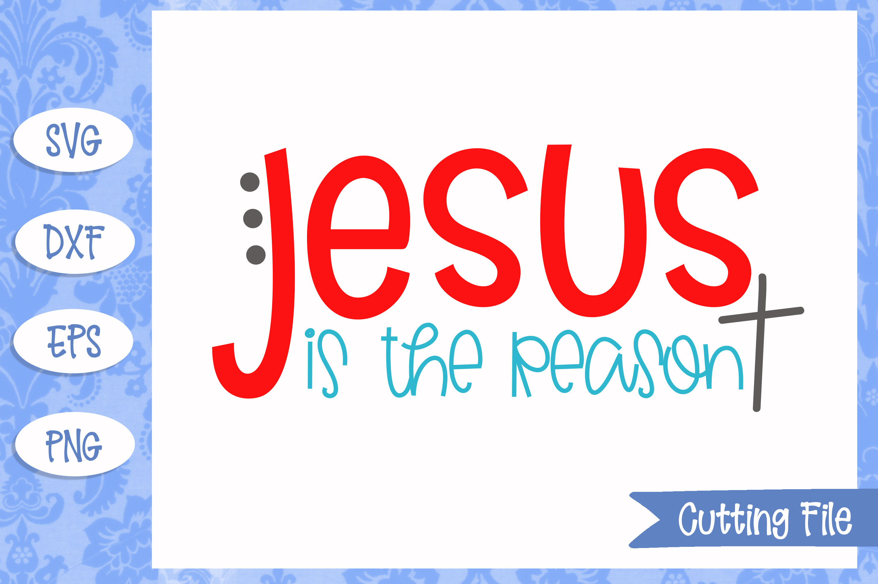 Jesus is the reason cut File example image 1
