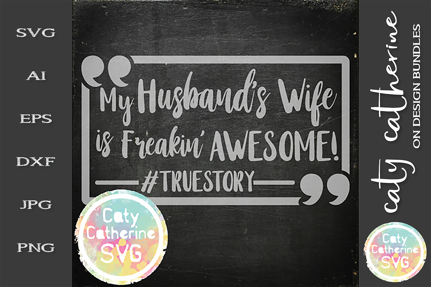 My Husband's Wife Is Freakin' Awesome #TrueStory SVG example image 1