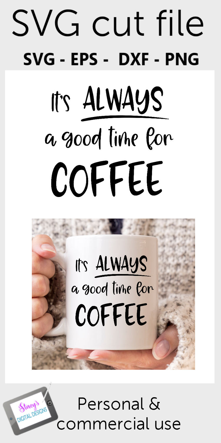 Coffee SVG - It's always a good time for coffee example image 2