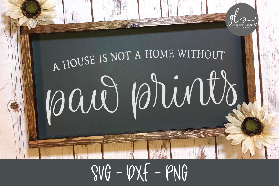 A House Is Not A Home Without Paw Prints - SVG example image 1
