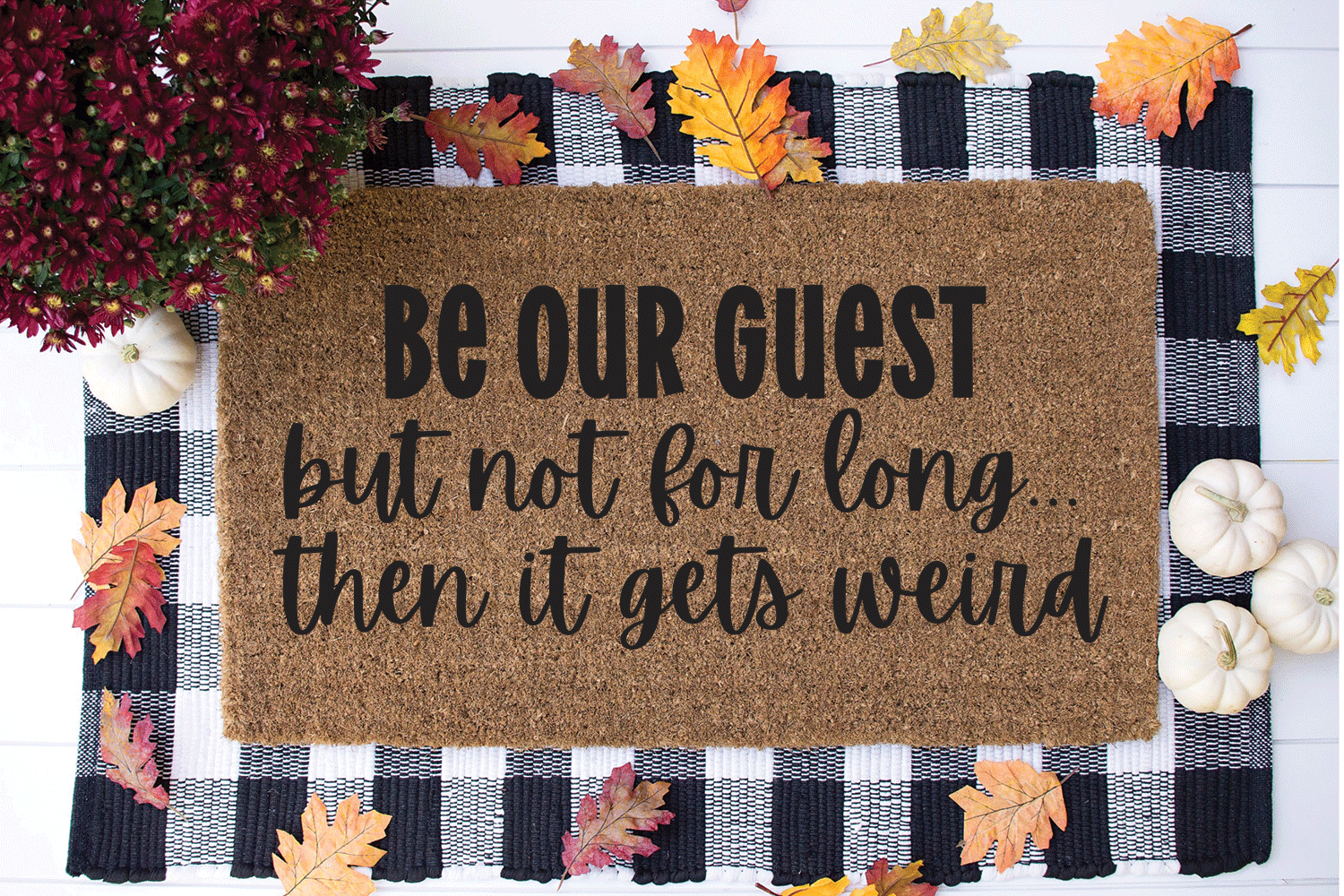Funny Doormat SVG - Be Our Guest But Not For Long example image 1