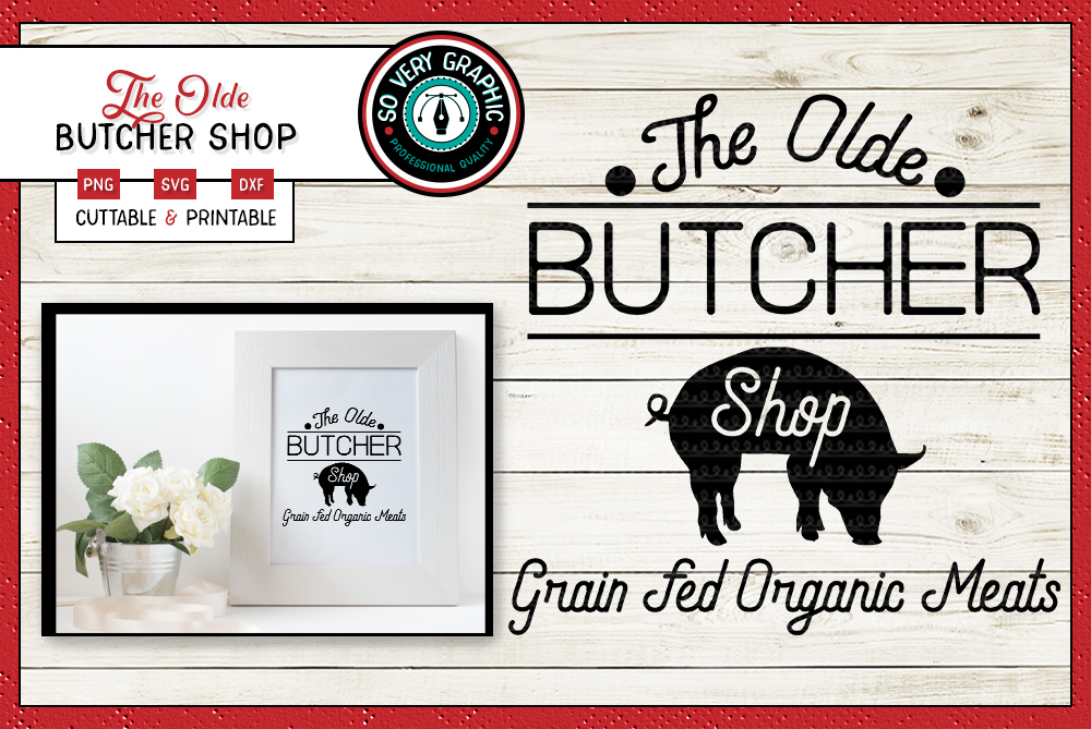 The Olde Butcher Shop | Cut Print | Farmhouse | SVG | PNG example image 2