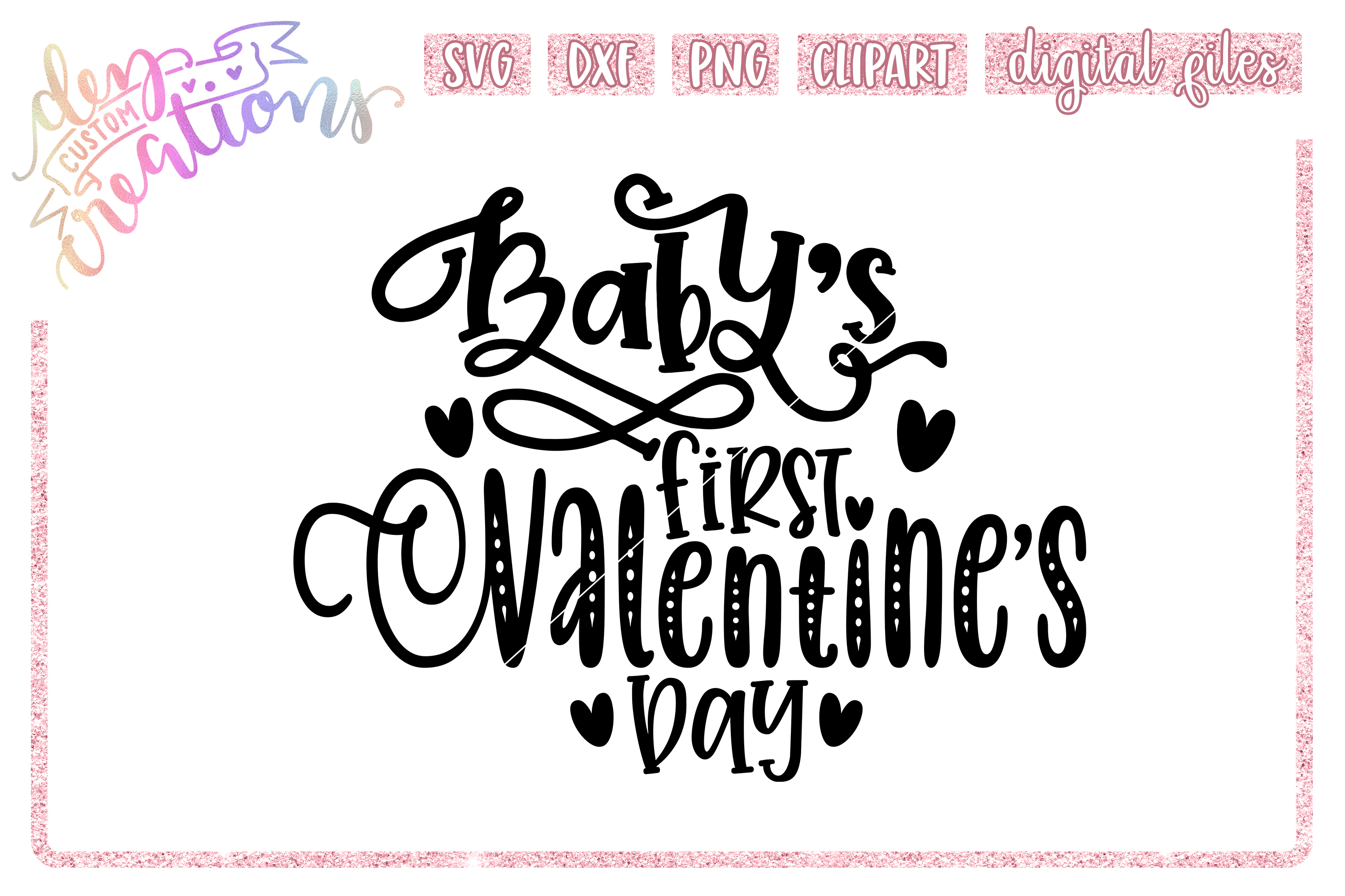 Baby's First Valentine's Day - SVG DXF PNG - Cut File example image 1